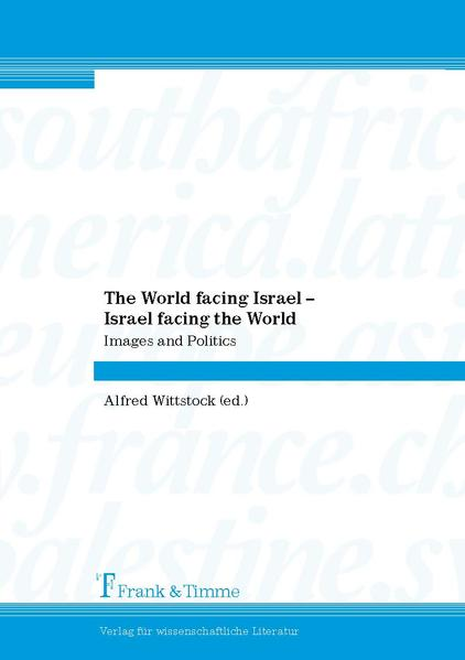 The World facing Israel – Israel facing the World: Images and Politics - Coverbild