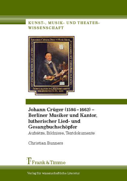 Johann Crüger (1598–1662) – Berliner Musiker und Kantor, lutherischer Lied- und Gesangbuchschöpfer - Coverbild