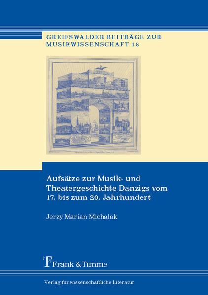 Aufsätze zur Musik- und Theatergeschichte Danzigs vom 17. bis zum 20. Jahrhundert - Coverbild