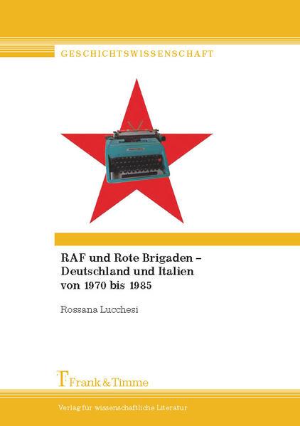 RAF und Rote Brigaden – Deutschland und Italien von 1970 bis 1985 - Coverbild