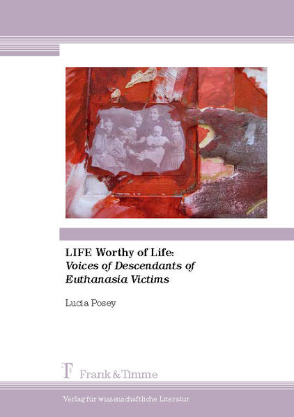 LIFE Worthy of Life: Voices of Descendants of Euthanasia Victims - Coverbild