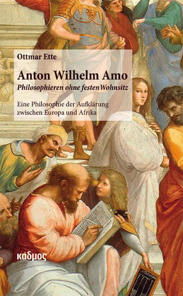 Anton Wilhelm Amo - Philosophieren ohne festen Wohnsitz - Coverbild