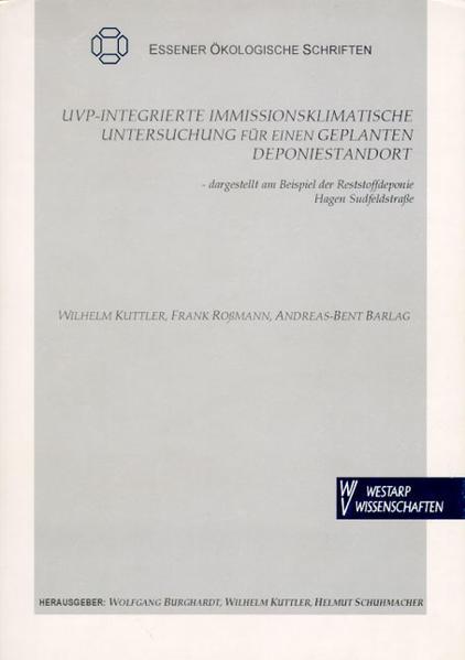 UVP-Integrierte Immissionsklimatische Untersuchung für einen geplanten Deponiestandort - dargestellt am Beispiel der Reststoffdeponie Hagen Sudfeldstrasse - Coverbild