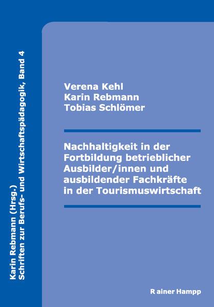 Nachhaltigkeit in der Fortbildung betrieblicher Ausbilder/innen und ausbildender Fachkräfte in der Tourismuswirtschaft - Coverbild