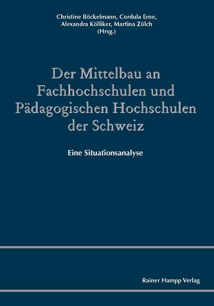 Der Mittelbau an Fachhochschulen und Pädagogischen Hochschulen der Schweiz - Coverbild