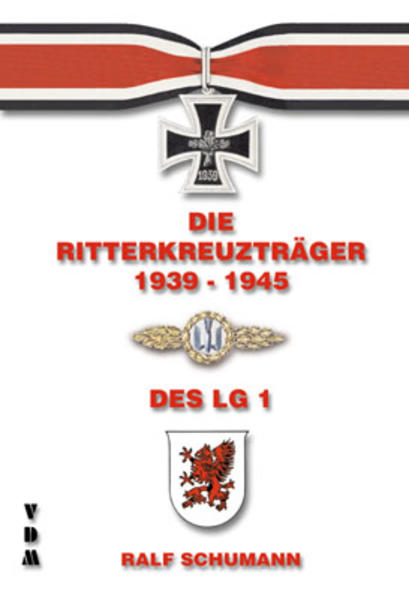 Die Ritterkreuzträger 1939-1945 / Die  Ritterkreuzträger 1939-1945 des Lehrgeschwader 1 - Coverbild