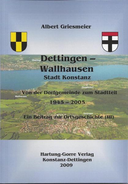 Dettingen - Wallhausen Stadt Konstanz Von der Dorfgemeinde zum Stadtteil 1945 - 2005 - Coverbild