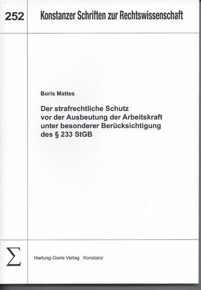Der strafrechtliche Schutz vor der Ausbeutung der Arbeitskraft unter besonderer Berücksichtigung des § 233 StGB - Coverbild