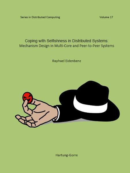 Coping with Selfishness in Distributed Systems: Mechanism Design in Multi-Core and Peer-to-Peer Systems - Coverbild