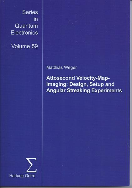 Attosecond Velocity-Map-Imaging: Design, Setup and Angular Streaking Experiments - Coverbild