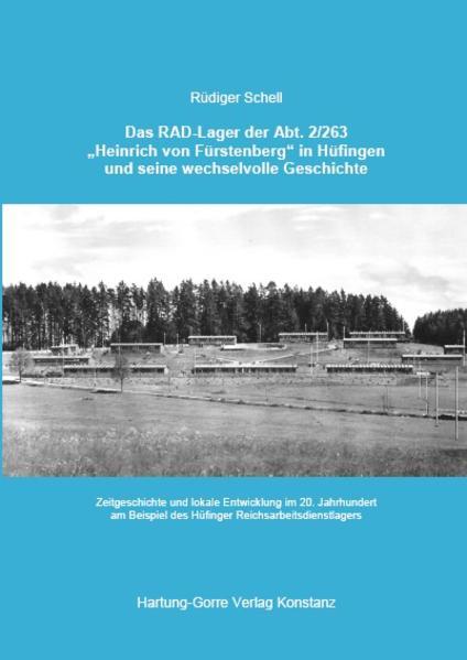 """Das RAD-Lager der Abt. 2/263 """"Heinrich von Fürstenberg"""" in Hüfingen und seine wechselvolle Geschichte - Coverbild"""