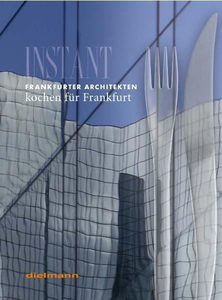 Frankfurter Architekten kochen für Frankfurt - Coverbild
