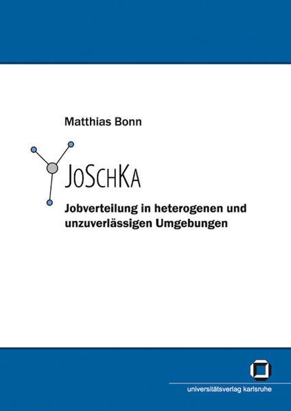 JoSchKa - Jobverteilung in heterogenen und unzuverlässigen Umgebungen - Coverbild