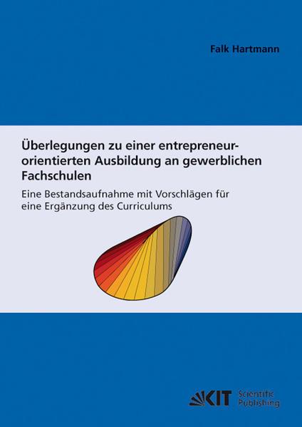 Überlegungen zu einer entrepreneur-orientierten Ausbildung an gewerblichen Fachschulen : eine Bestandsaufnahme mit Vorschlägen für eine Ergänzung des Curriculums - Coverbild