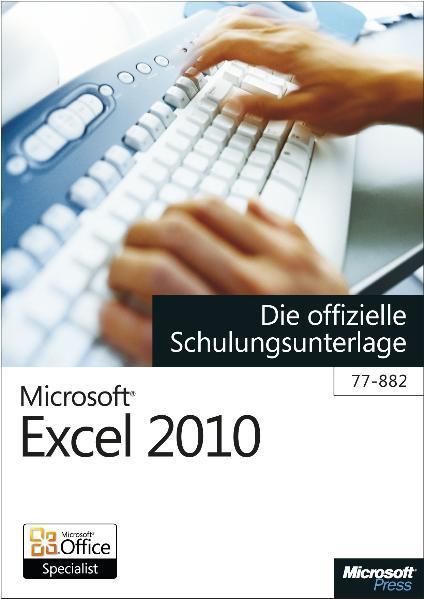Microsoft Excel 2010 - Die offizielle Schulungsunterlage (77-882) - Coverbild