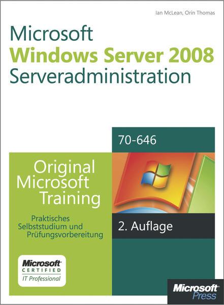 Microsoft Windows Server 2008 Serveradministration - Original Microsoft Training für Examen 70-646, 2. Auflage, überarbeitet für R2 - Coverbild