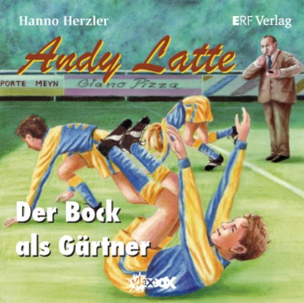 Andy Latte - Der Bock als Gärtner - Coverbild