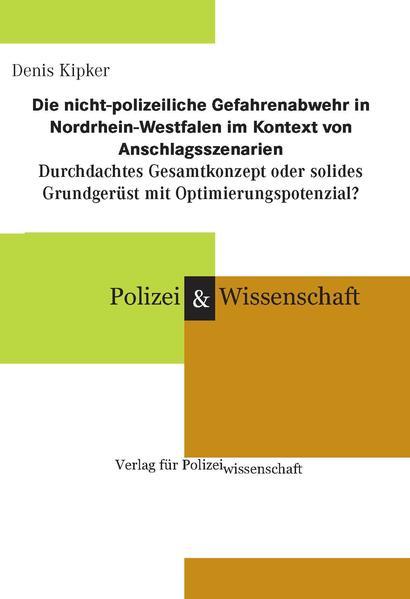 Die nicht-polizeiliche Gefahrenabwehr in Nordrhein-Westfalen im Kontext von Anschlagsszenarien - Coverbild