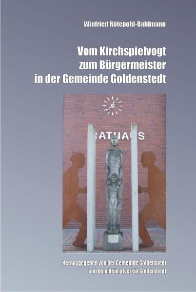 Vom Kirchspielvogt zum Bürgermeister in der Gemeinde Goldenstedt - Coverbild