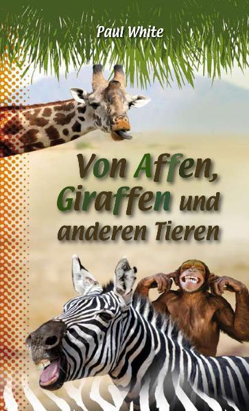 Von Affen, Giraffen und anderen Tieren - Coverbild