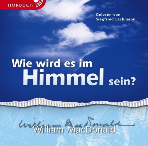 Wie wird es im Himmel sein? (Hörbuch) - Coverbild