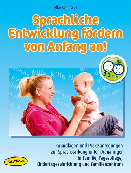 Sprachliche Entwicklung fördern von Anfang an! - Coverbild