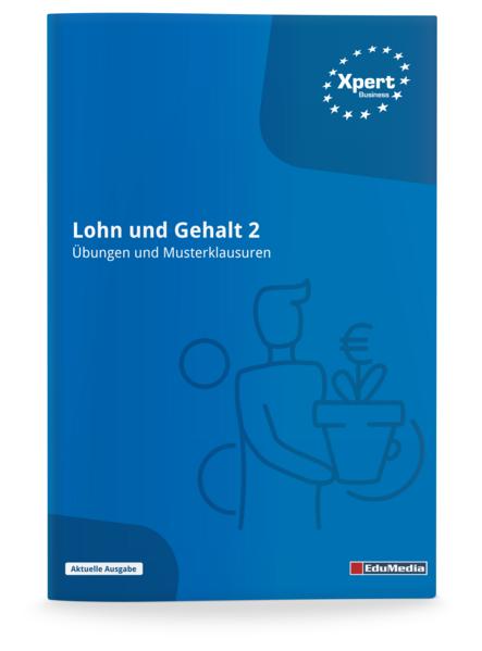 Lohn und Gehalt 2 - Übungen und Musterklausuren - Coverbild