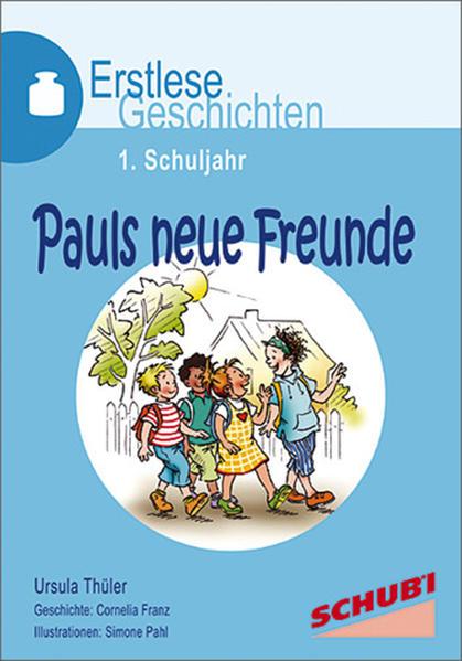 Pauls neue Freunde - Erstlesegeschichten - Coverbild