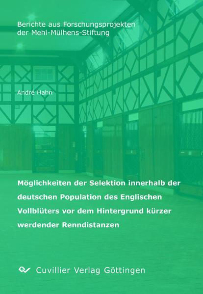 Möglichkeiten der Selektion innerhalb der deutschen Population des Englischen Vollblüters vor dem Hintergrund kürzer werdender Renndistanzen - Coverbild