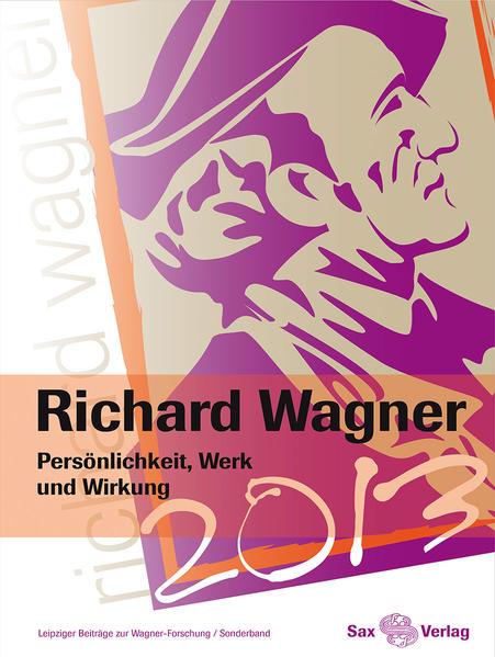 Richard Wagner. Persönlichkeit, Werk und Wirkung - Coverbild
