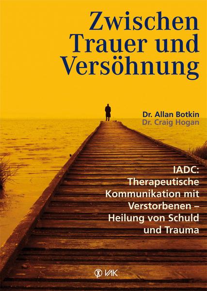 Zwischen Trauer und Versöhnung von Allan L. Botkin PDF Download