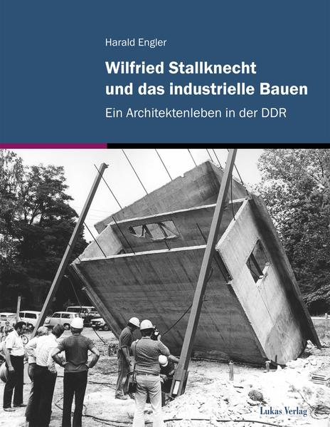 Wilfried Stallknecht und das industrielle Bauen - Coverbild