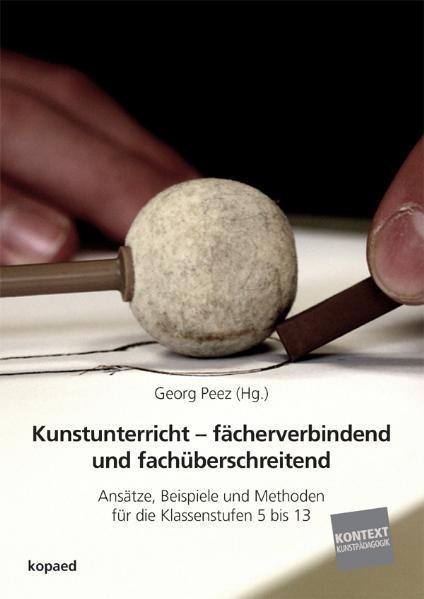 Kunstunterricht – fächerverbindend und fachüberschreitend - Coverbild