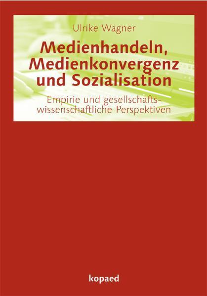 Medienhandeln, Medienkonvergenz und Sozialisation - Coverbild