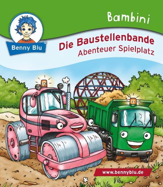 Bambini Die Baustellenbande. Abenteuer Spielplatz - Coverbild