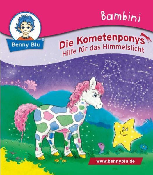Bambini Die Kometenponys. Hilfe für das Himmelslicht - Coverbild
