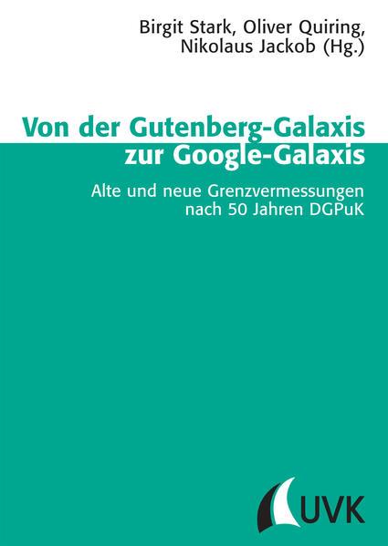 Von der Gutenberg-Galaxis zur Google-Galaxis - Coverbild