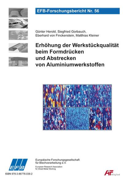 Erhöhung der Werkstückqualität beim Formdrücken und Abstrecken von Aluminiumwerkstoffen - Coverbild
