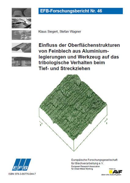 Einfluss der Oberflächenstrukturen von Feinblech aus Aluminiumlegierungen und Werkzeug auf das tribologische Verhalten beim Tief- und Streckziehen - Coverbild