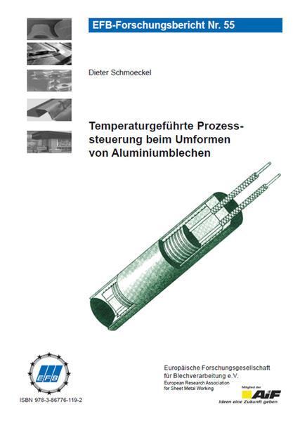 Temperaturgeführte Prozesssteuerung beim Umformen von Aluminiumblechen - Coverbild