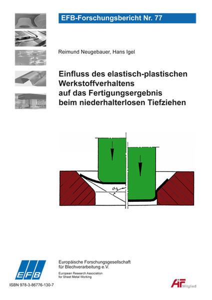 Einfluss des elastisch-plastischen Werkstoffverhaltens auf das Fertigungsergebnis beim niederhalterlosen Tiefziehen - Coverbild