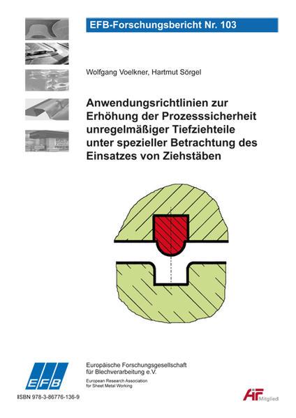 Anwendungsrichtlinien zur Erhöhung der Prozesssicherheit unregelmäßiger Tiefziehteile unter spezieller Betrachtung des Einsatzes von Ziehstäben - Coverbild
