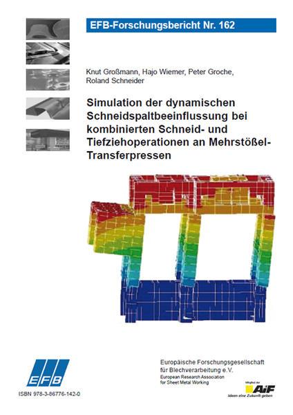 Simulation der dynamischen Schneidspaltbeeinflussung bei kombinierten Schneid- und Tiefziehoperationen an Mehrstößel-Transferpressen - Coverbild