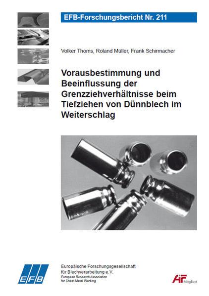 Vorausbestimmung und Beeinflussung der Grenzziehverhältnisse beim Tiefziehen von Dünnblech im Weiterschlag - Coverbild