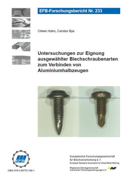 Untersuchungen zur Eignung ausgewählter Blechschraubenarten zum Verbinden von Aluminiumhalbzeugen - Coverbild