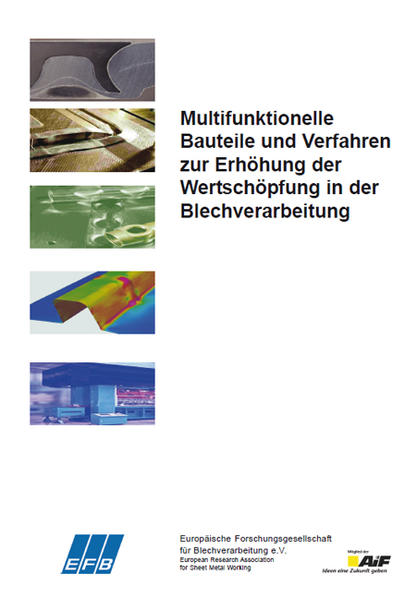 Multifunktionelle Bauteile und Verfahren zur Erhöhung der Wertschöpfung in der Blechverarbeitung - Coverbild