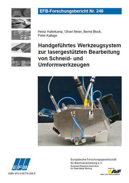 Handgeführtes Werkzeugsystem zur lasergestützten Bearbeitung von Schneid- und Umformwerkzeugen - Coverbild