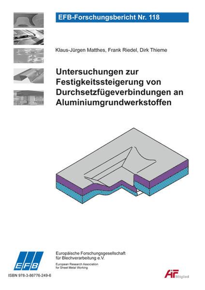 Untersuchungen zur Festigkeitssteigerung von Durchsetzfügeverbindungen an Aluminiumgrundwerkstoffen - Coverbild