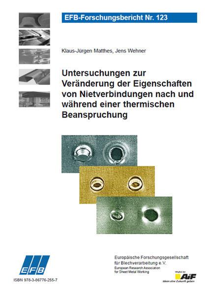 Untersuchungen zur Veränderung der Eigenschaften von Nietverbindungen nach und während einer thermischen Beanspruchung - Coverbild