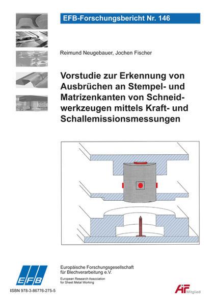 Vorstudie zur Erkennung von Ausbrüchen an Stempel- und Matrizenkanten von Schneidwerkzeugen mittels Kraft- und Schallemissionsmessungen - Coverbild